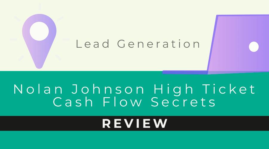 Nolan Johnson, High Ticket Cash Flow Secrets